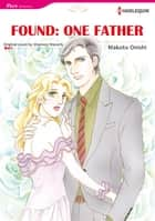 FOUND:ONE FATHER (Harlequin Comics) - Harlequin Comics ebook by Shannon Waverly, Makoto Onishi