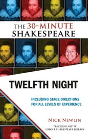 Twelfth Night: The 30-Minute Shakespeare ebook by Nick Newlin