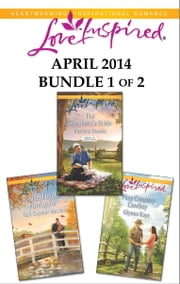 Love Inspired April 2014 - Bundle 1 of 2 - The Shepherd's Bride\Rescued by the Firefighter\Pine Country Cowboy ebook by Patricia Davids,Gail Gaymer Martin,Glynna Kaye