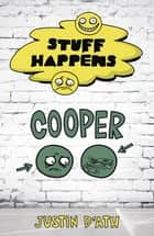 Stuff Happens: Cooper - Cooper ebook by