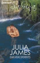 Duas vidas diferentes ebook by JULIA JAMES