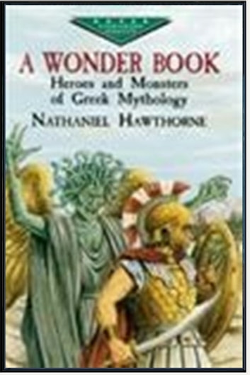 A Wonder Book and Tanglewood Tales ebook by Nathaniel Hawthorne