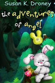 The Adventures of Angel ebook by Susan K. Droney