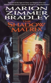 The Shadow Matrix ebook by Marion Zimmer Bradley
