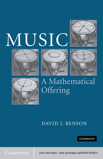 Music: A Mathematical Offering ebook by Dave Benson