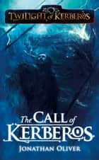 The Call of Kerberos ebook by Jonathan Oliver