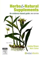 Herbs and Natural Supplements Inkling - An Evidence-Based Guide ebook by Lesley Braun,Marc Cohen