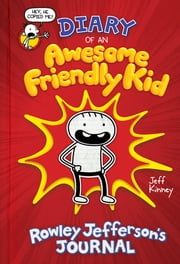 Diary of an Awesome Friendly Kid: Rowley Jefferson's Journal ebook by Jeff Kinney