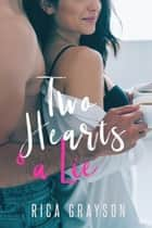 Two Hearts and a Lie ebook by Rica Grayson