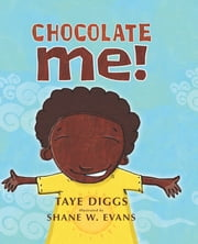 Chocolate Me! ebook by Taye Diggs,Shane W. Evans