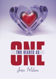 Two Hearts As One ebook by Jesse Wilson