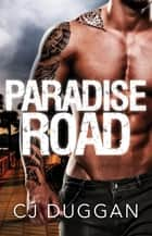 Paradise Road ebook by C.J. Duggan