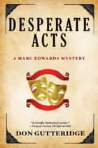 Desperate Acts ebook by Don Gutteridge