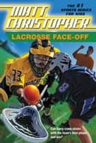 Lacrosse Face-Off ebook by Matt Christopher