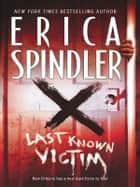 Last Known Victim ebook by Erica Spindler