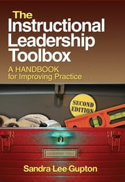 The Instructional Leadership Toolbox - A Handbook for Improving Practice ebook by Dr. Sandra L. (Lee) Gupton