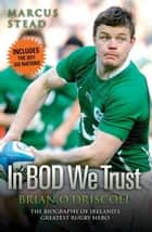Brian O'Driscoll - The Biography ebook by Marcus Stead