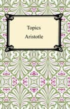 Topics ebook by Aristotle