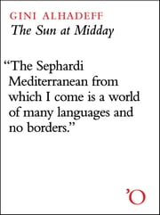 The Sun at Midday: Tales of a Mediterranean Family ebook by Gini Alhadeff
