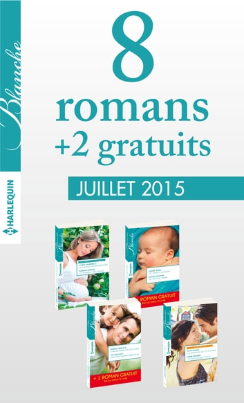 8 romans Blanche + 2 gratuits (n°1226 à 1229 - juillet 2015) - Harlequin collection Blanche ebook by Collectif
