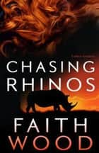 Chasing Rhinos - Colbie Colleen, #2 ebook by Faith Wood