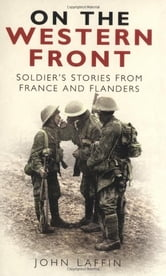 On the Western Front ebook by John Laffin