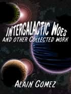 Intergalactic Woes ebook by Alain Gomez