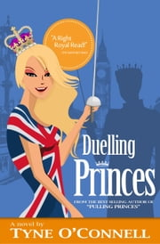 Duelling Princes ebook by Tyne O'Connell