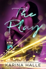 The Play ebook by Karina Halle