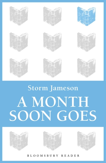 A Month Soon Goes ebook by Storm Jameson