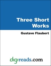Three Short Works ebook by Flaubert, Gustave