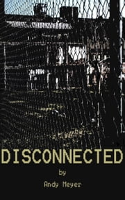 Disconnected ebook by Andy Meyer