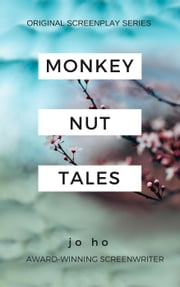 Monkey Nut Tales - Original Screenplay ebook by Jo Ho