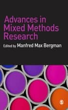 Advances in Mixed Methods Research ebook by Professor Dr Manfred Max Bergman