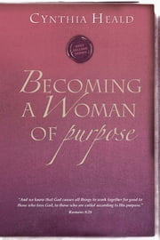 Becoming a Woman of Purpose ebook by Cynthia Heald