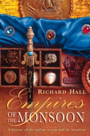 Empires of the Monsoon (Text Only) ebook by Richard Hall