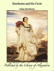 Hawthorne and His Circle ebook by Julian Hawthorne