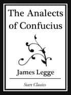 An Analects of Confucius (Start Classics) ebook by James Legge