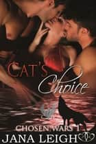 Cat's Choice ebook by Jana Leigh