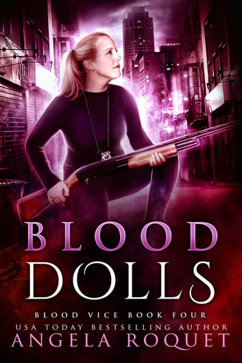 Blood Dolls - Blood Vice, #4 ebook by Angela Roquet