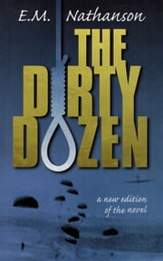 The Dirty Dozen ebook by E. M. Nathanson