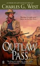 Outlaw Pass ebook by Charles G. West