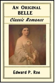 An Original Belle ebook by Edward P. Roe
