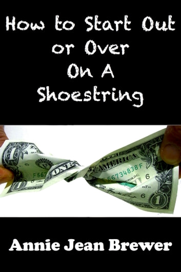 How To Start Out or Over on a Shoestring ebook by Annie Jean Brewer