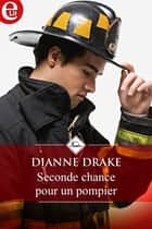 Seconde chance pour un pompier ebook by Dianne Drake