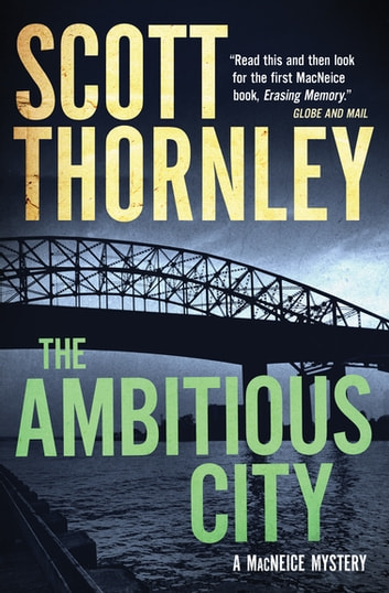 The Ambitious City - A MacNeice Mystery ebooks by Scott Thornley