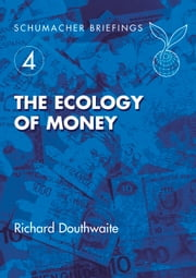 Ecology of Money ebook by Richard Douthwaite,Bernard Lietaer