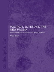 Political Elites and the New Russia - The Power Basis of Yeltsin's and Putin's Regimes ebook by Anton Steen