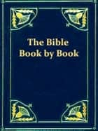 The Bible Book by Book, & Period by Period ebook by J.B. Tidwell
