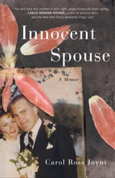 Innocent Spouse - A Memoir ebook by Carol Ross Joynt